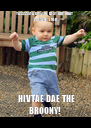 YASSSSS! A GOT THE BEST BIRTHDAY PRESENT EVER  HIVTAE DAE THE BROONY! - Personalised Poster A4 size