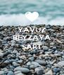 YAVUZ BEYZAYA  ŞART  - Personalised Poster A4 size