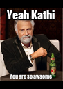 Yeah Kathi You are so awsome - Personalised Poster A4 size