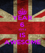 YEAR 6 2012 IS AWESOME - Personalised Poster A4 size