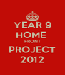 YEAR 9 HOME  FRONT PROJECT 2012 - Personalised Poster A4 size