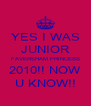 YES I WAS JUNIOR FAVERSHAM PRINCESS 2010!! NOW U KNOW!! - Personalised Poster A4 size