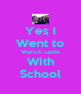 Yes I Went to Warick castle With School - Personalised Poster A4 size
