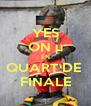 YES ON µ EN QUART DE  FINALE - Personalised Poster A4 size
