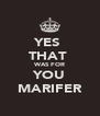YES  THAT  WAS FOR YOU MARIFER - Personalised Poster A4 size