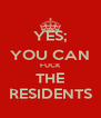 YES; YOU CAN FUCK THE RESIDENTS - Personalised Poster A4 size