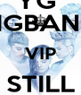 YG  BIGBANG VIP STILL ALIVE  - Personalised Poster A4 size