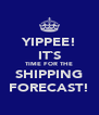 YIPPEE! IT`S TIME FOR THE SHIPPING FORECAST! - Personalised Poster A4 size