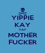 YIPPIE KAY YAY MOTHER FUCKER - Personalised Poster A4 size
