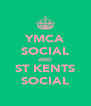 YMCA SOCIAL AND ST KENTS SOCIAL - Personalised Poster A4 size
