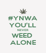 #YNWA YOU'LL NEVER WEED  ALONE - Personalised Poster A4 size