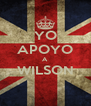 YO APOYO A WILSON  - Personalised Poster A4 size