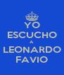 YO ESCUCHO A  LEONARDO FAVIO - Personalised Poster A4 size