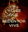 YO SE QUE  MI  REDENTOR VIVE - Personalised Poster A4 size