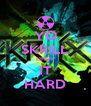 YO SKRILL DROP IT HARD - Personalised Poster A4 size