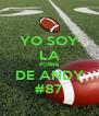 YO SOY LA PORRA DE ANDY #87 - Personalised Poster A4 size