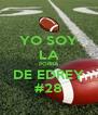 YO SOY LA PORRA DE EDREY #28 - Personalised Poster A4 size