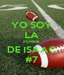 YO SOY LA PORRA DE ISAAC #7 - Personalised Poster A4 size
