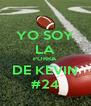 YO SOY LA PORRA DE KEVIN #24 - Personalised Poster A4 size