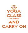 YOGA CLASS GO INNER AND CARRY ON - Personalised Poster A4 size