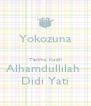 Yokozuna  Terima Kasih Alhamdullilah  Didi Yati - Personalised Poster A4 size