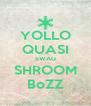 YOLLO QUASI SWAG SHROOM BoZZ - Personalised Poster A4 size