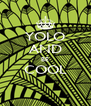 YOLO AND BE COOL  - Personalised Poster A4 size