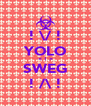! \/ ! YOLO < ! > SWEG ! /\ ! - Personalised Poster A4 size