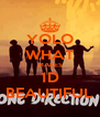 YOLO WHAT MAKES 1D BEAUTIFUL - Personalised Poster A4 size