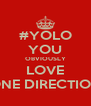 #YOLO YOU OBVIOUSLY LOVE ONE DIRECTION - Personalised Poster A4 size