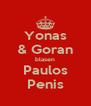 Yonas & Goran blasen Paulos Penis - Personalised Poster A4 size