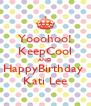 Yooohoo! KeepCool AND HappyBirthday  Kati Lee - Personalised Poster A4 size
