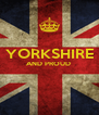 YORKSHIRE AND PROUD    - Personalised Poster A4 size
