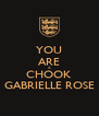 YOU ARE A CHOOK GABRIELLE ROSE - Personalised Poster A4 size