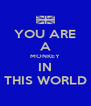 YOU ARE A MONKEY IN THIS WORLD - Personalised Poster A4 size