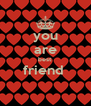 you are best friend   - Personalised Poster A4 size