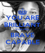 YOU ARE BRILLIANT STRONG BRAVE CAPABLE - Personalised Poster A4 size