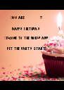 You are           !!!  Happy Birthday   Welcome to the world and   Let the party start! - Personalised Poster A4 size