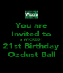 You are Invited to a WICKED! 21st Birthday Ozdust Ball - Personalised Poster A4 size