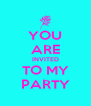 YOU ARE INVITED TO MY PARTY - Personalised Poster A4 size