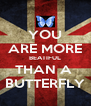 YOU ARE MORE BEATIFUL THAN A  BUTTERFLY - Personalised Poster A4 size