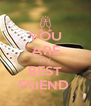 YOU ARE MY BEST FRIEND  - Personalised Poster A4 size