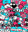 YOU ARE MY  LIFE FOREVER...!! - Personalised Poster A4 size
