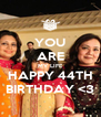 YOU ARE MY LIFE HAPPY 44TH BIRTHDAY <3 - Personalised Poster A4 size