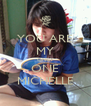 YOU ARE MY ONLY ONE MICHELLE - Personalised Poster A4 size