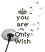 you are My Only Wish - Personalised Poster A4 size