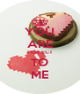 YOU ARE PERFECT TO ME - Personalised Poster A4 size