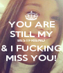 YOU ARE STILL MY BESTFRIEND & I FUCKING MISS YOU! - Personalised Poster A4 size