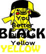 You Better Love Black & Yellow - Personalised Poster A4 size