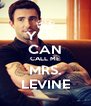 YOU  CAN CALL ME MRS. LEVINE - Personalised Poster A4 size